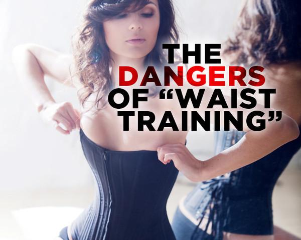 Dangers of Waist Training